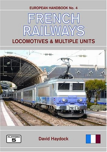 9781902336657: French Railways: Locomotives and Multiple Units (European Handbooks)