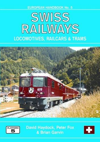 9781902336770: Swiss Railways Locomotives Multiple Units & Trams (European Handbook)