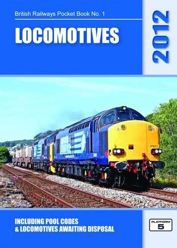 9781902336862: Locomotives 2012: Including Pool Codes and Locomotives Awaiting Disposal (British Railways Pocket Books)