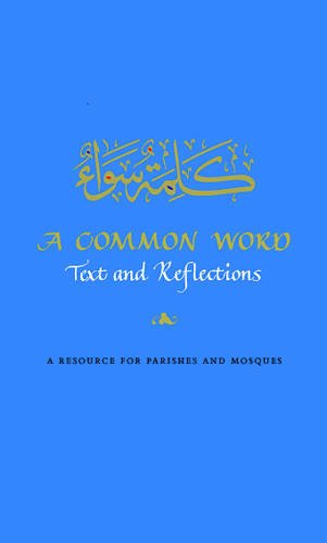 A Common Word: Text and Reflections: A: Lejla Demiri