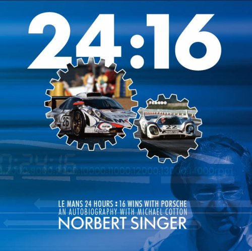24:16 LE MANS 24 HOURS: 16 WINS: Norbert Singer with