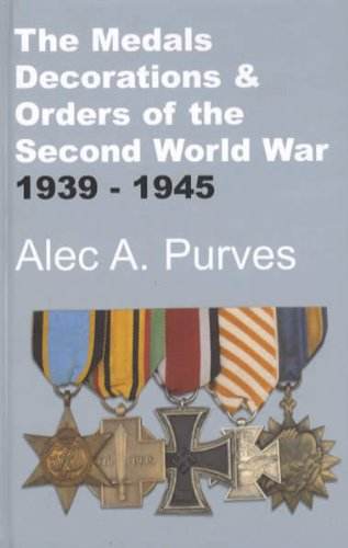9781902366357: The Medals, Decorations and Orders of the Second World War 1939-1945