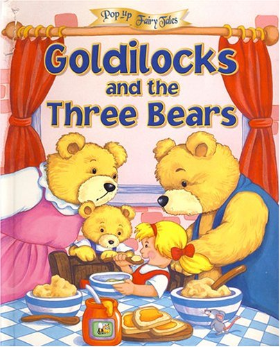 GOLDILOCKS AND THE THREE BEARS (Pop-Up Fairy Tales): Pairman, Sarah