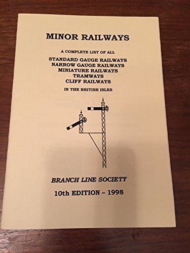 Minor Railways: A Complete List of All Standard Gauge, Narrow Gauge, Miniature, Cliff Railways and Tramways in the British Isles (1902368002) by Scott, Peter