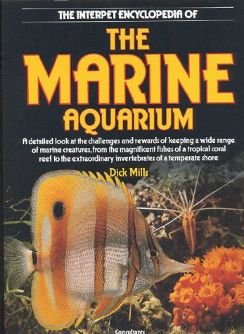 The Interpet Encyclopedia of the Marine Aquarium (9781902389660) by Mills, Dick