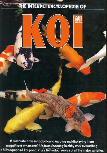 9781902389738: The Interpet Encyclopedia of Koi: A Comprehensive Introduction to Keeping and Displaying These Magnificent Ornamental Fish, from Choosing Healthy Stoc