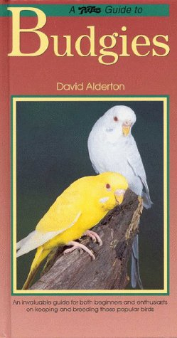 Petlove Guide to Budgies (Birdkeeper's Guide) (1902389875) by David Alderton