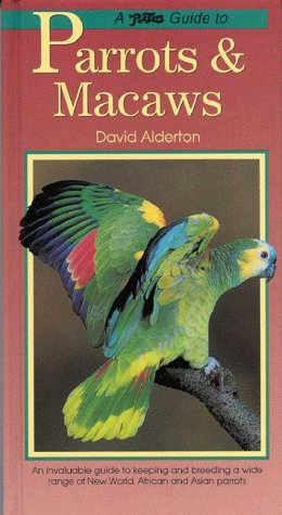 9781902389912: Petlove Guide to Parrots and Macaws (Birdkeeper's Guide)