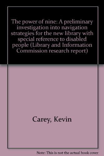 The power of nine: A preliminary investigation into navigation strategies for the new library with ...