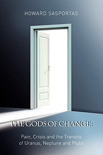 9781902405254: The Gods of Change: Pain, Crisis and the Transits of Uranus, Neptune and Pluto