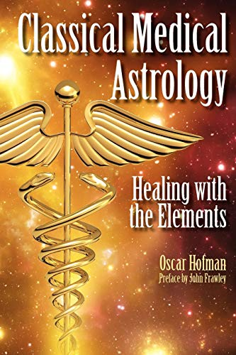 9781902405407: Classical Medical Astrology - Healing with the Elements