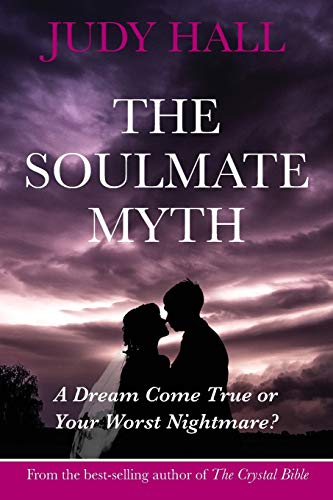9781902405452: The Soulmate Myth: A Dream Come True or Your Worst Nightmare?