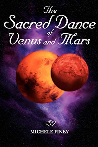 The Sacred Dance of Venus and Mars: Michele Finey
