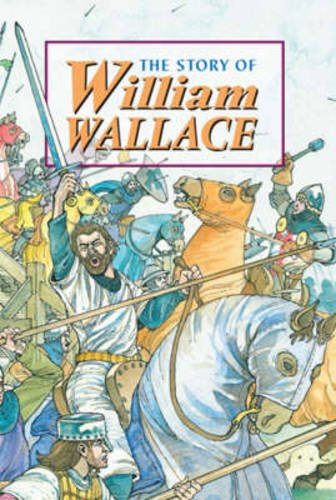 9781902407067: Story of William Wallace (Corbies)