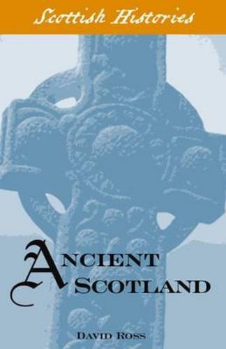 9781902407685: Ancient Scotland (Scottish Hsitories)