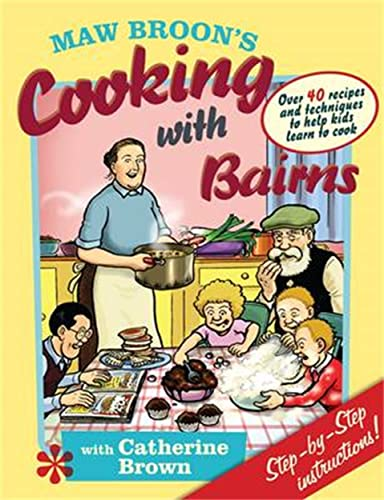 Maw Broon's Cooking with Bairns: Recipes and: David Donaldson, Catherine