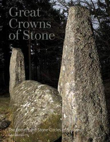 9781902419558: Great Crowns of Stone: The Recumbent Stone Circles of Scotland
