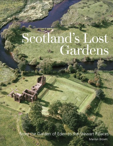 9781902419817: Scotland's Lost Gardens: From the Garden of Eden to the Stewart Palaces