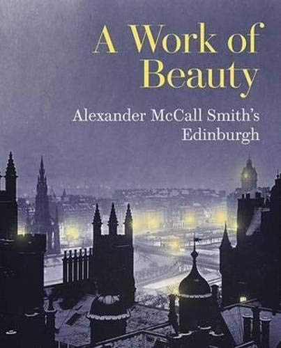 9781902419862: A Work of Beauty: Alexander McCall Smith's Edinburgh