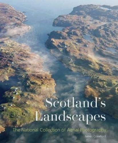 9781902419893: Scotland's Landscapes: The National Collection of Aerial Photography