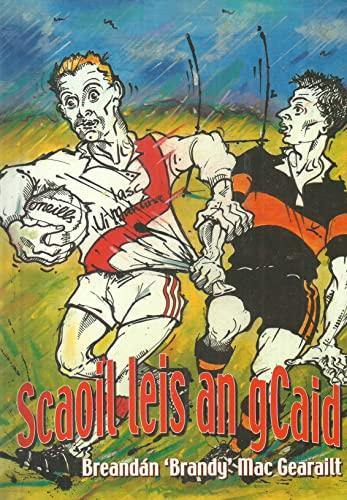 Scaoil Leis an GCaid Agus (Irish Edition): Mac Gearailt,Breardan