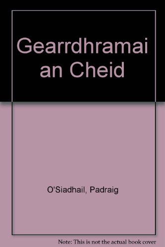 9781902420318: Gearrdhramai an Cheid (Irish Edition)