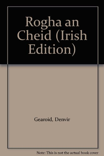 Rogha an Cheid (Irish Edition): Gearoid, Denvir, Ni