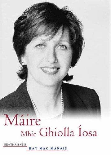 Maire Mhic Ghiolla Iosa: Beathaisneis: Ray Mac Mánais