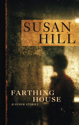 Farthing House: And Other Stories: Hill, Susan