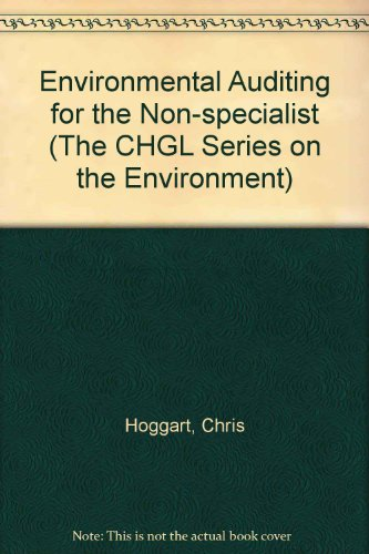 Environmental Auditing for the Non-specialist: Development and Applications (The CHGL Series on the...