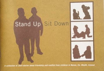 9781902432205: Stand Up. Sit Down: A Collection of Short Stories About Friendship by Traveller and Settled Children in Navan, Co Meath