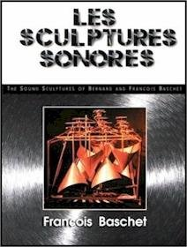 9781902440026: Les Sculptures Sonores: The Sound Sculptures of Bernard and Francois Baschet