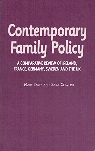 Contemporary Family Policy: A Comparative Review of Ireland, France, Germany, Sweden and the UK (9781902448794) by Mary Daly