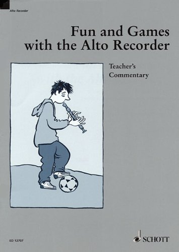 9781902455174: Fun and Games with the Alto Recorder: Teacher's Commentary