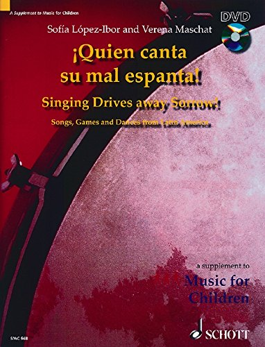 9781902455440: Quien canta Su mal espanta! Singing Drives Away Sorrow: Songs, Games and Dances from Latin Amarica - A Supplement to Music for Children