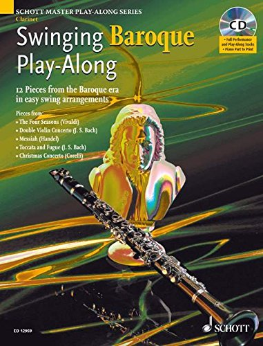 Swinging Baroque Play-Along: Clarinet: 12 Pieces from the Baroque Era in Easy Swing Arrangements (...