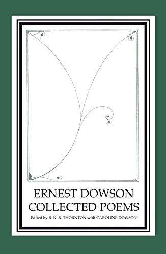 Ernest Dowson Collected Poems: Thornton, R. K. R.