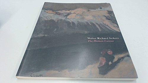 9781902498171: Walter Richard Sickert: The Human Canvas