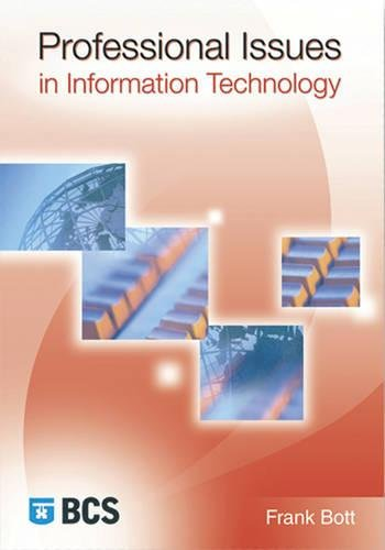Professional Issues in Information Technology: Bott, Frank