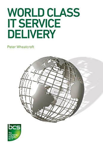 World Class IT Service Delivery: Peter Wheatcroft