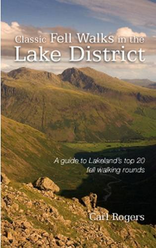 9781902512242: Classic Fell Walks in the Lake District: A Guide to Lakeland's Finest Fell Walking Rounds
