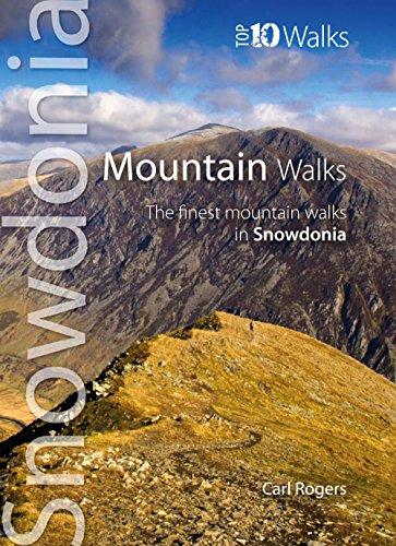 Mountain Walks: The Finest Mountain Walks in Snowdonia (Snowdonia: Top 10 Walks): Rogers, Carl