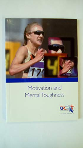 Motivation and Mental Toughness: National Coaching Foundation