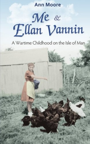 9781902528410: Me and Ellan Vannin: A Wartime Childhood on the Isle of Man