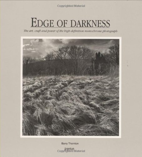 9781902538099: Edge of Darkness: The Art, Craft and Power of the High Definition Monochrome Photograph