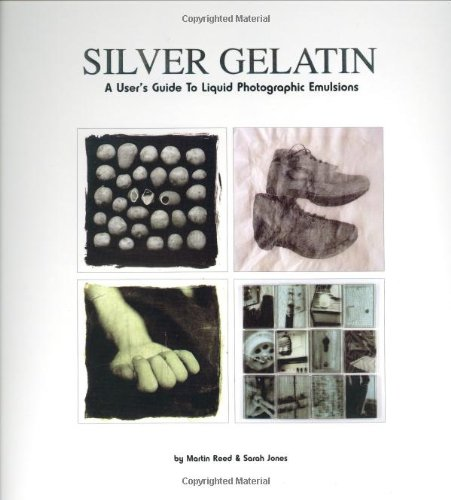 9781902538150: Silver Gelatin: A User's Guide to Liquid Photographic Emulsions