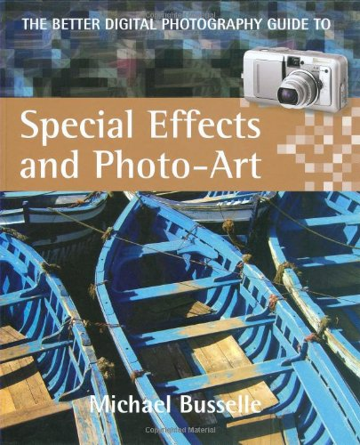9781902538402: The Better Digital Photography Guide to Special Effects and Photo-Art
