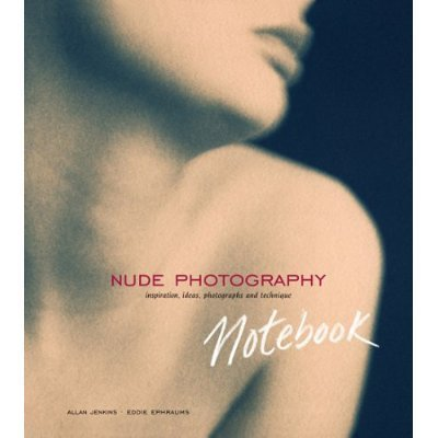 9781902538433: Nude Photography Notebook: Inspiration, Ideas, Photographs and Techniques