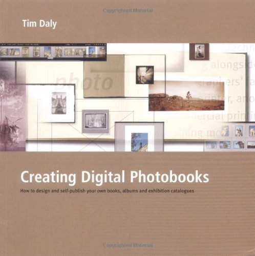 9781902538556: Creating Digital Photobooks: How to Design and Self-publish Your Own Books, Albums and Exhibition Catalogues