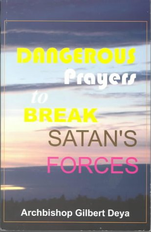 9781902571065: Dangerous Prayers to Break Satan's Forces